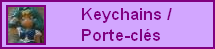 Keychains / Porte-Cls