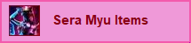 Sera Myu / Show Goods